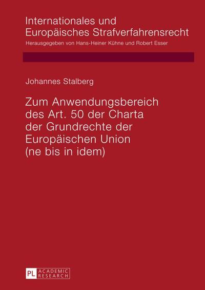 Zum Anwendungsbereich des Art. 50 der Charta der Grundrechte der Europäischen Union