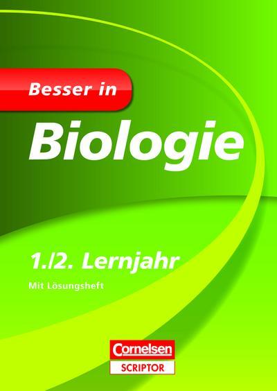 Besser in Biologie 1./2. Lernjahr (Cornelsen Scriptor - Besser in)