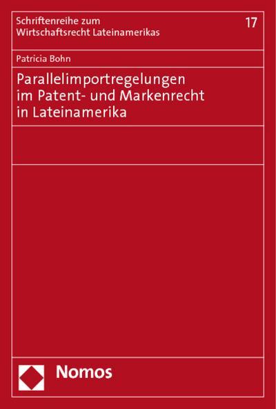 Parallelimportregelungen im Patent- und Markenrecht in Lateinamerika
