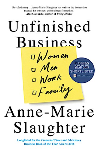 Unfinished Business Anne-Marie Slaughter