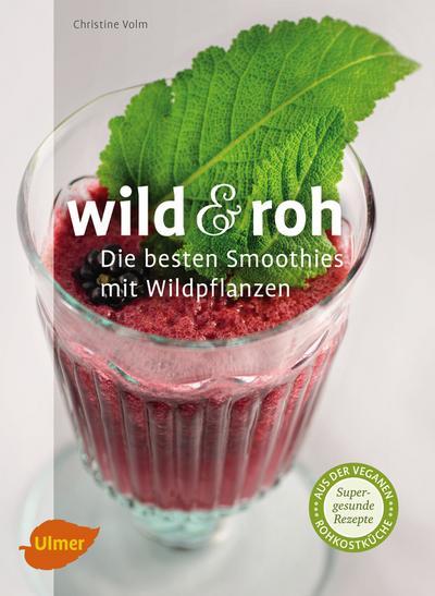 Wild und roh