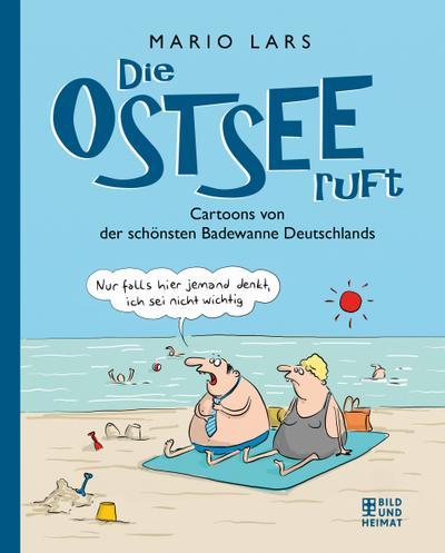 Die Ostsee ruft: Cartoons von der schönsten Badewanne Deutchlands