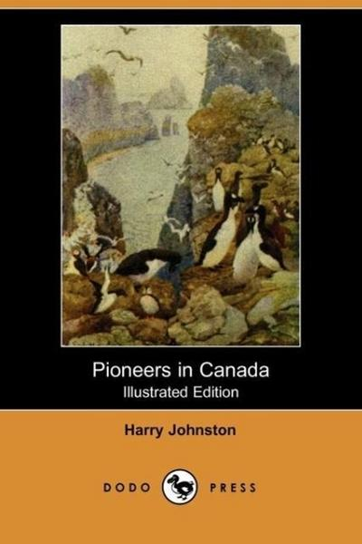 Pioneers in Canada (Illustrated Edition) (Dodo Press)