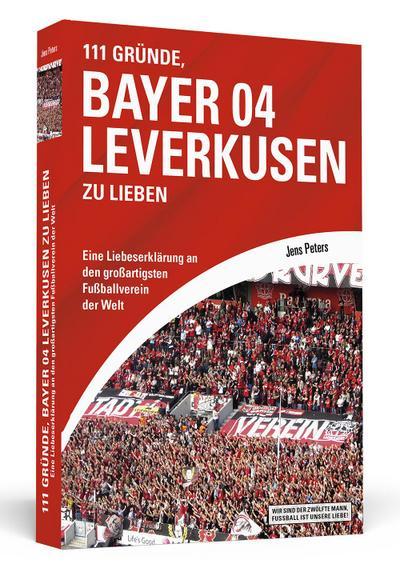 111 Gründe, Bayer 04 Leverkusen zu lieben