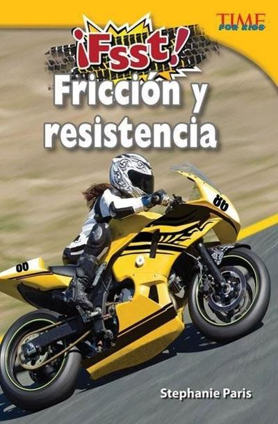 Fsst! Friccion y Resistencia (Drag! Friction and Resistance) (Spanish Version) (Challenging Plus)