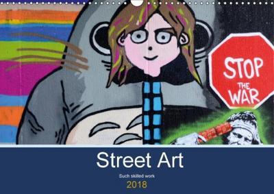 Street Art (Wall Calendar 2018 DIN A3 Landscape)