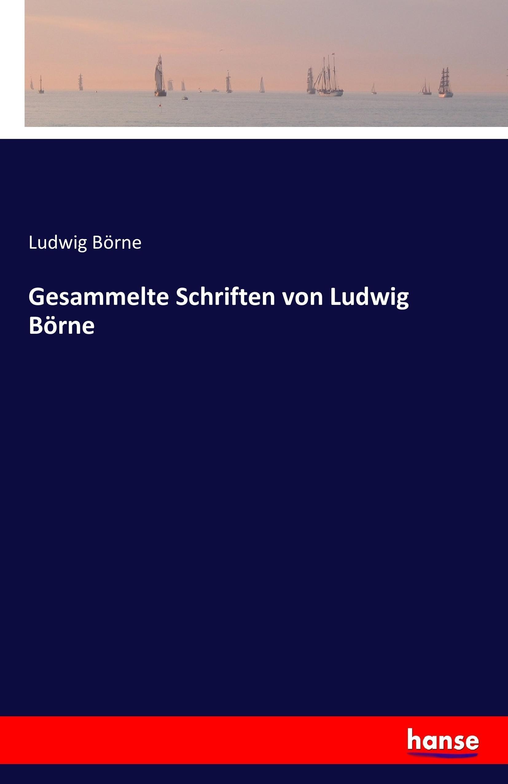 Gesammelte Schriften von Ludwig Börne | Ludwig Börne |  9783741148583