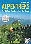 Alpentreks; Die 10 Routen über die Alpen   ; Hrsg. v. Strauß, Andrea; Deutsch; , 200 farb. Abb. -
