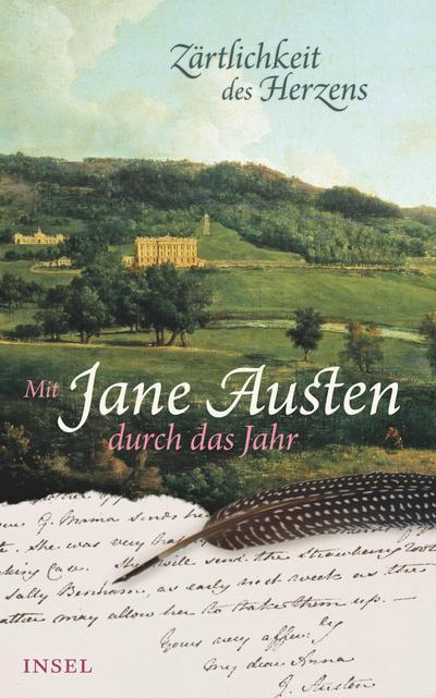 Zärtlichkeit des Herzens: Mit Jane Austen durch das Jahr (insel taschenbuch)