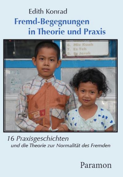 Fremd-Begegnungen in Theorie und Praxis