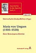 Maria von Ungarn (1505-1558) - Martina Fuchs