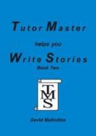 Tutor Master Helps You Write Stories - Tutor Master Services - Taschenbuch, Englisch, David Malindine, ,