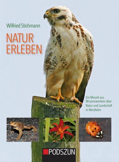 Natur erleben - Ein Mosaik aus Wissenswertem über Natur und Landschaft in Westfalen