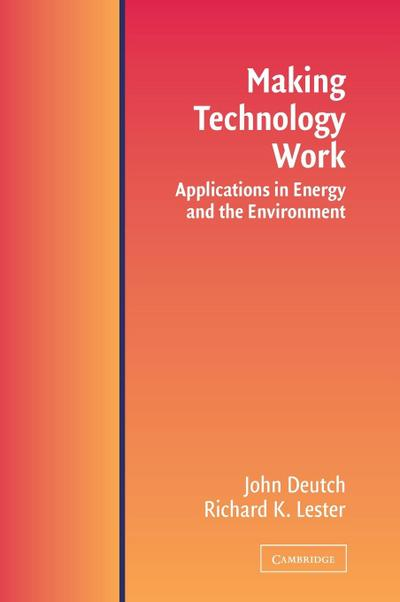 Making Technology Work: Applications in Energy and the Environment