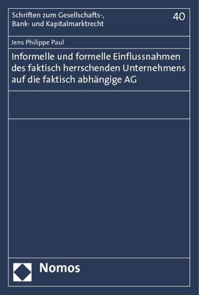 Informelle und formelle Einflussnahmen des faktisch herrschenden Unternehmens auf die faktisch abhängige AG