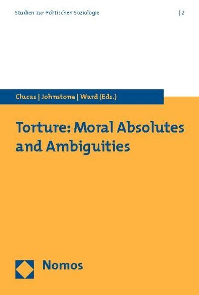 Torture: Moral Absolutes and Ambiguities