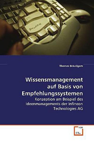Wissensmanagement auf Basis von Empfehlungssystemen