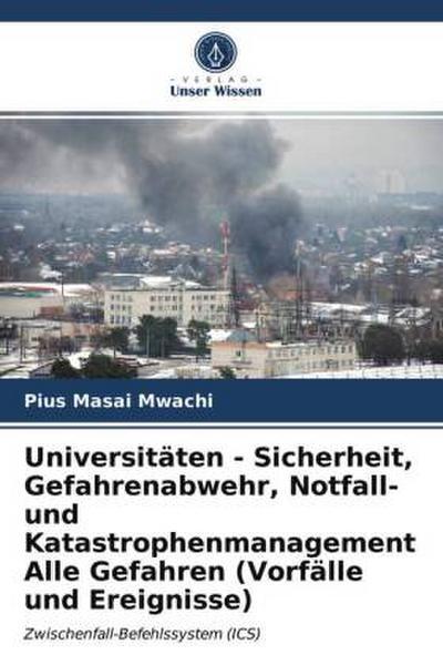 Universitäten - Sicherheit, Gefahrenabwehr, Notfall- und Katastrophenmanagement Alle Gefahren (Vorfälle und Ereignisse)
