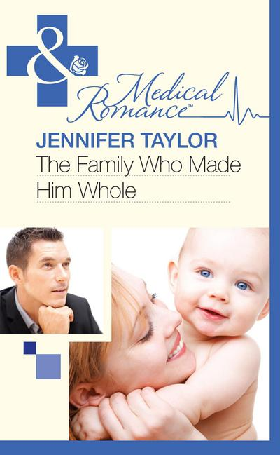 The Family Who Made Him Whole (Mills & Boon Medical) (Bride's Bay Surgery, Book 1)