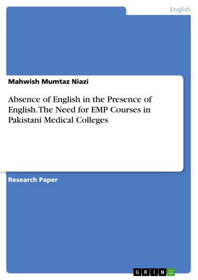 Absence of English in the Presence of English. The Need for EMP Courses in Pakistani Medical Colleges