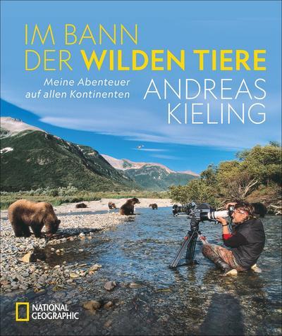 Im Bann der wilden Tiere; Abenteuer auf allen Kontinenten; Deutsch