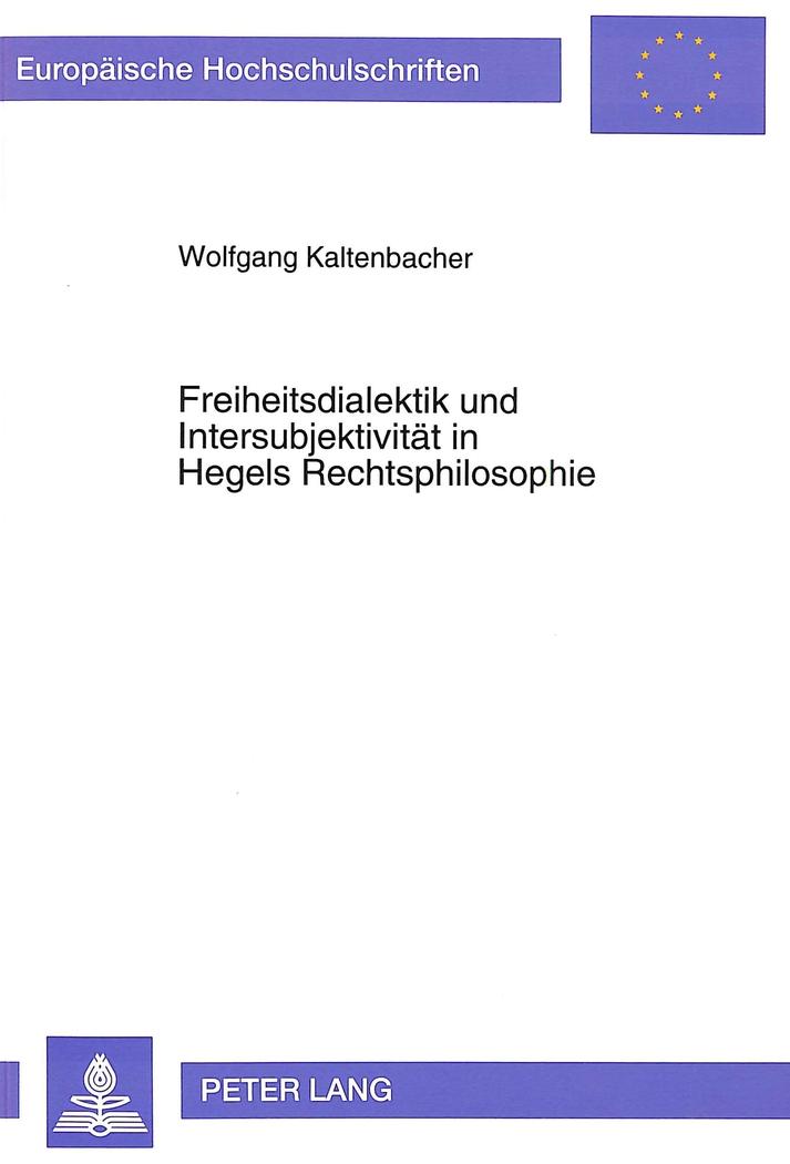 Freiheitsdialektik und Intersubjektivität in Hegels Rechtsphilosophie Wolfg ...