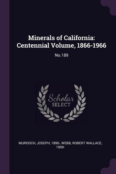 Minerals of California: Centennial Volume, 1866-1966: No.189