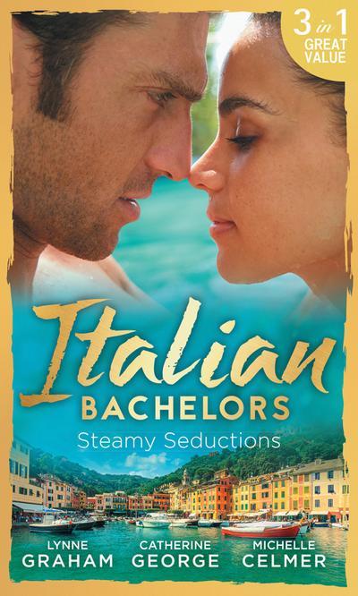 Italian Bachelors: Steamy Seductions (Mills & Boon M&B)