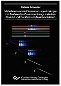 Mehrdimensionale Fluoreszenzspektroskopie zur Analyse des Zusammenhangs zwischen Struktur und Funktion von Makromolekülen