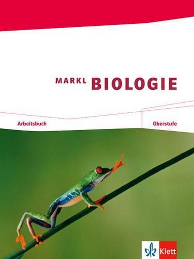 Markl Biologie. Arbeitsbuch Oberstufe 11./12. Schuljahr
