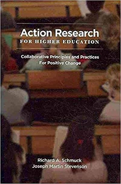 Action Research for Higher Educators: Collaborative Principles and Practices for Positive Change