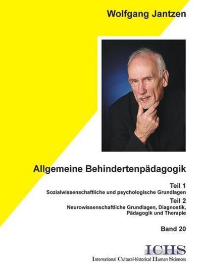 Allgemeine Behindertenpädagogik: 2 Teile in einem Band. Teil 1: Sozialwissenschaftliche und psychologische Grundlagen. Tl. 2: Neurowissenschaftliche Grundlagen, Diagnostik, Pädagogik und Therapie