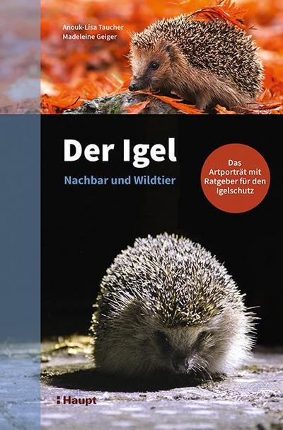 Der Igel - Nachbar und Wildtier