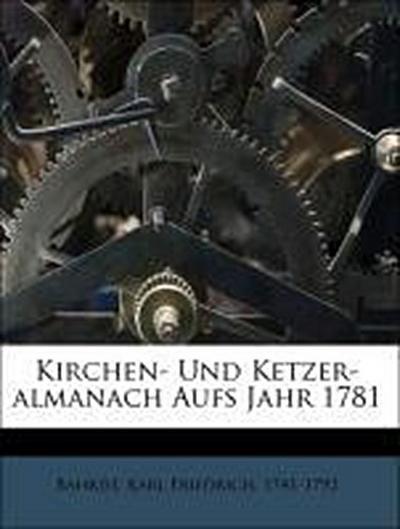 Kirchen- Und Ketzer-almanach Aufs Jahr 1781
