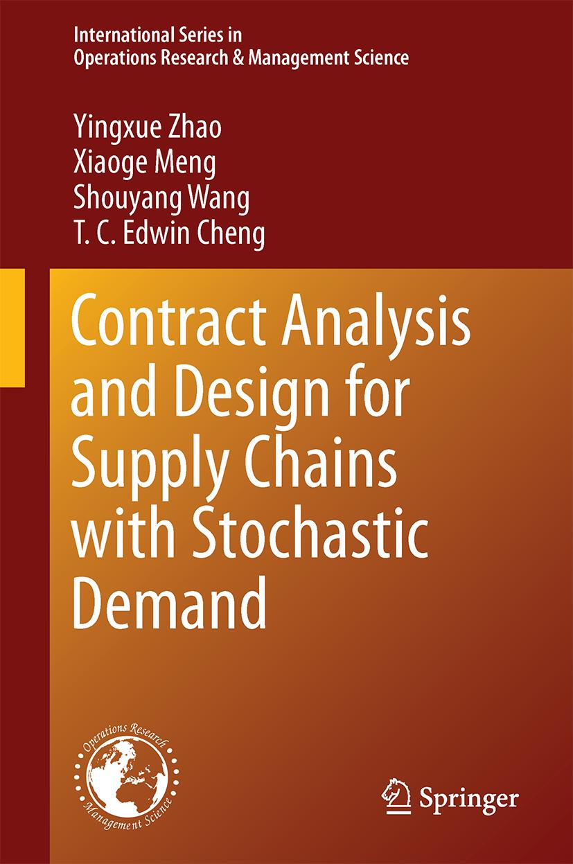 Contract Analysis and Design for Supply Chains with Stochastic Yingxue Zhao