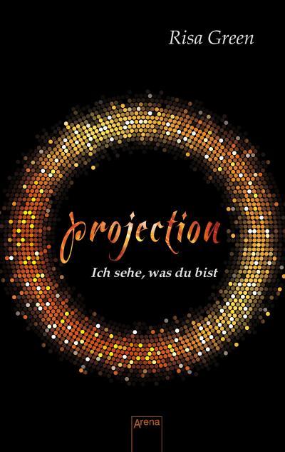 Projection. Ich sehe, was du bist   ; Übers. v. Köbele, Ulrike; Deutsch; it UV-Lackierung auf dem Cover