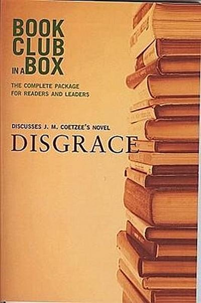 Bookclub-In-A-Box Discusses Disgrace: A Novel by J.M. Coetzee [With Post-It Notes and Bookmark and Booklet]