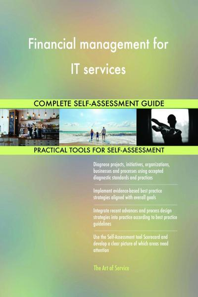 Financial management for IT services Complete Self-Assessment Guide