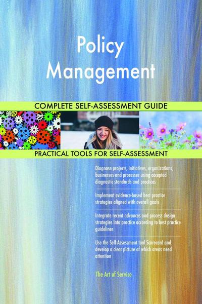 Policy Management Complete Self-Assessment Guide