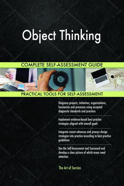 Object Thinking Complete Self-Assessment Guide