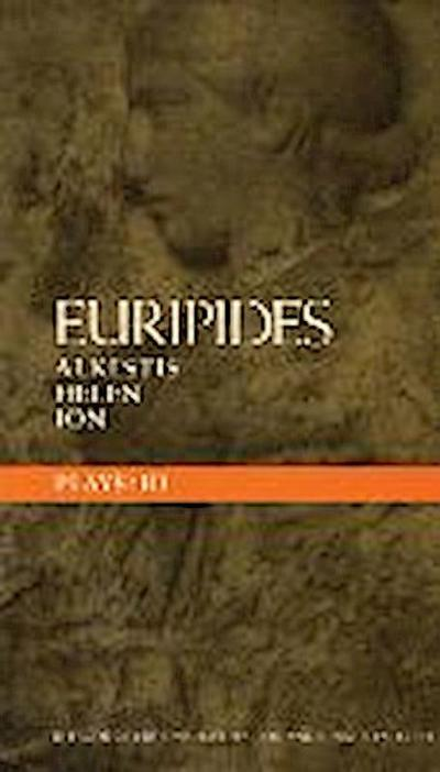Euripides Plays: 3: Alkestis; Helen; Ion