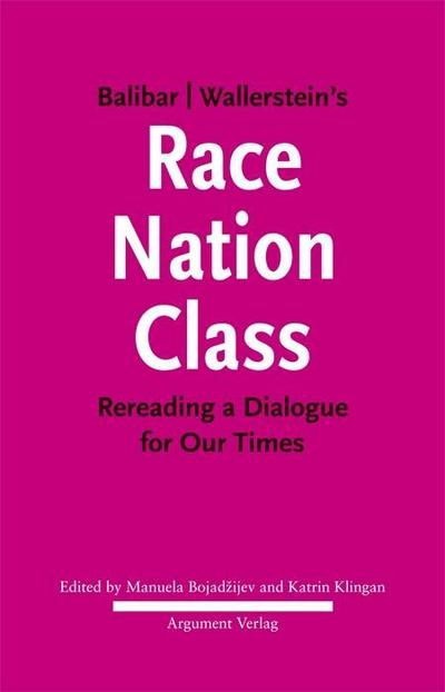 Balibar Wallerstein's »Race, Nation, Class«: Rereading a Dialogue for Our Times