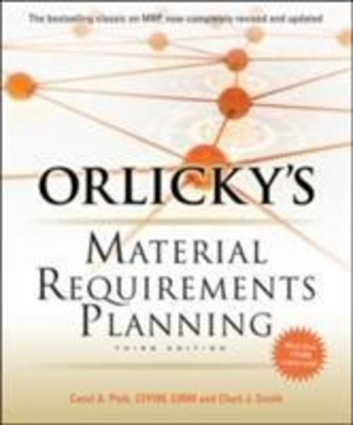 Orlicky's Material Requirements Planning Carol A. Ptak