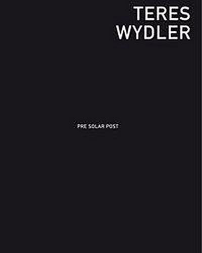 Teres Wydler: Pre Solar Post