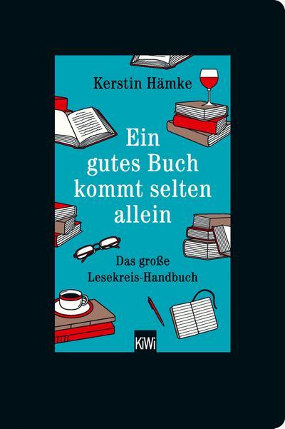 Ein gutes Buch kommt selten allein: Das große Lesekreis-Handbuch