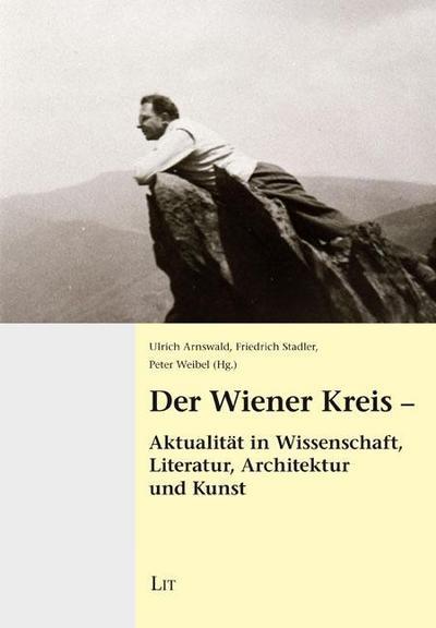 Der Wiener Kreis - Aktualität in Wissenschaft, Literatur, Architektur und Kunst