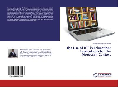 The Use of ICT in Education: Implications for the Moroccan Context