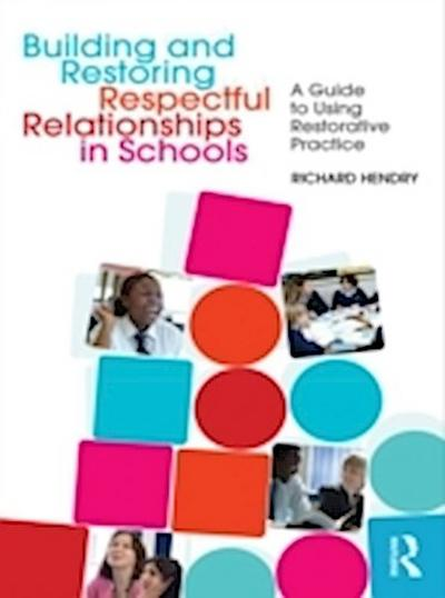 Building and Restoring Respectful Relationships in Schools