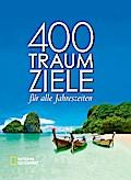 400 Traumziele; für alle Jahreszeiten; Hrsg.  ...