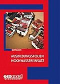 Ausbildungsfolien Hochwassereinsatz. CD-ROM f ...
